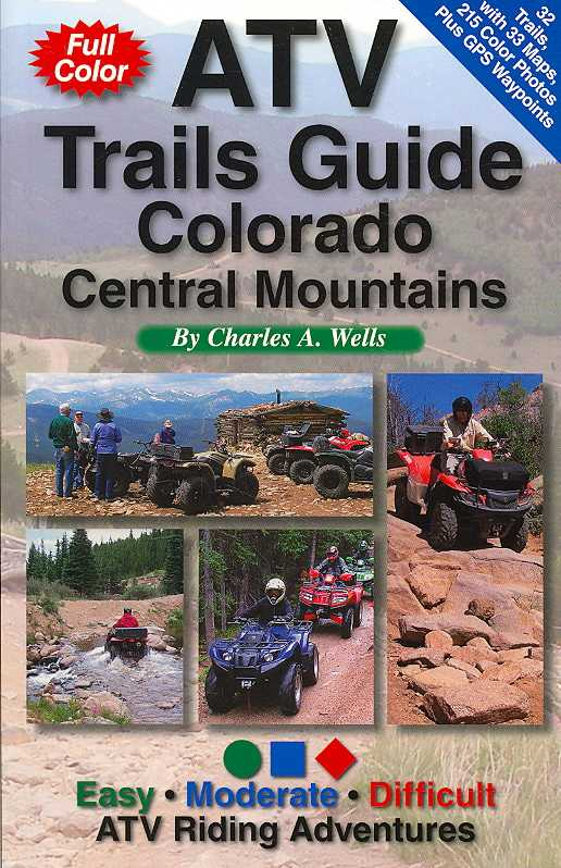 ATV Trails Guide Colorado Central Mountains By Wells, Charles A.