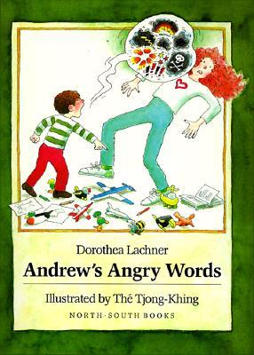 Andrew's Angry Words By Lachner, Dorothea/ ThT Tjong Khing (ILT)/ The, Tjong Khing (ILT)